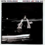Rita Coolidge Never Let You Go