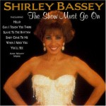 Shirley Bassey The Show Must Go On