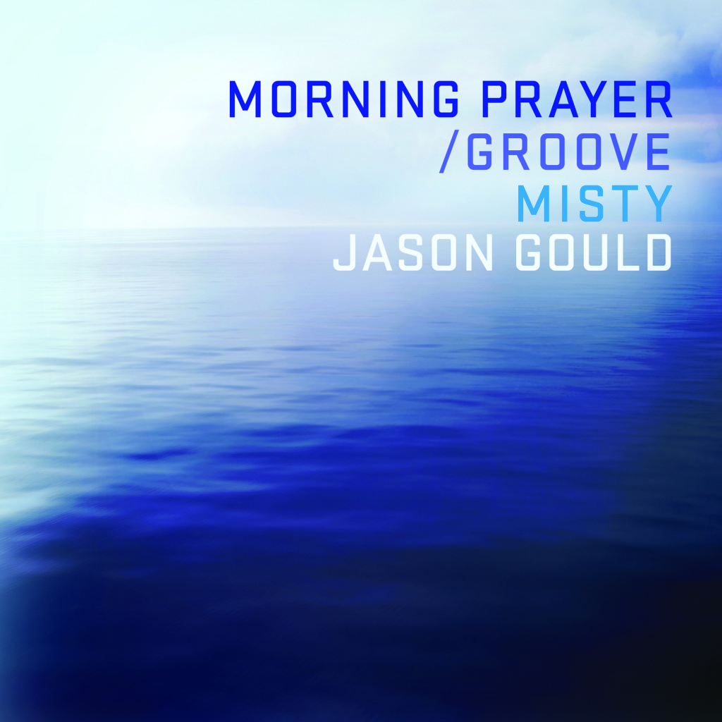 Jason Gould Morning Prayer/Misty