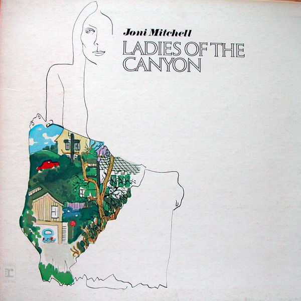 "Joni Mitchell ""Ladies of the Canyon"""