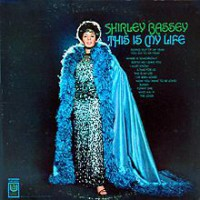 "Shirley Bassey ""This is My Life"""