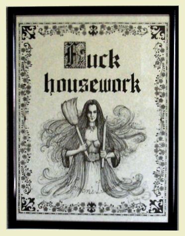 "Shirley Boccacio, Virtue Hathaway, ""Fuck Housework"" poster"