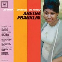 """The Tender, The Moving, The Swinging Aretha Franklin"""