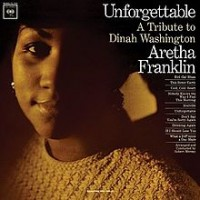 "Aretha Franklin, ""Unforgettable: A Tribute to Dinah Washington"""